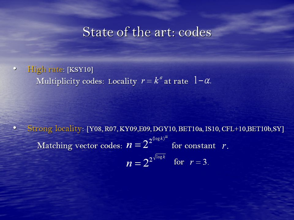 State of the art: codes High rate: [KSY10]
